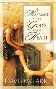 A Marriage After God s Own Heart PDF