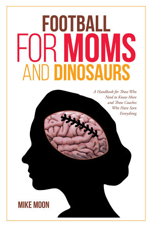 Football for Moms and Dinosaurs