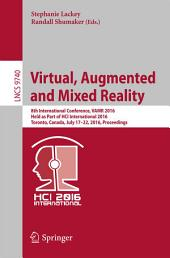 Virtual, Augmented and Mixed Reality: 8th International Conference, VAMR 2016, Held as Part of HCI International 2016, Toronto, Canada, July 17-22, 2016. Proceedings