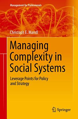 Managing Complexity in Social Systems