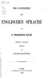 Historische Grammatik der englischen Sprache: Bd. Die Satzlehre der englischen Sprache. 2. Aufl. 1878
