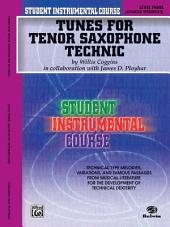 Student Instrumental Course: Tunes for Tenor Saxophone Technic, Level III
