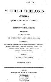 M. Tullii Ciceronis opera, quae supersunt omnia ac deperditorum fragmenta: Volume 8