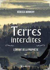 Terres interdites: L'enfant de la prophétie -, Volume1