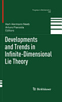Developments and Trends in Infinite Dimensional Lie Theory PDF