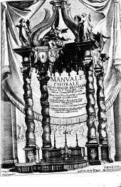 Manuale chorale ad formam breuiarii Romani Pij 5. pontif. max. iussu editi, & Clementis 8. primùm, nunc denuò Vrbani papae 8. auctoritate recogniti accomodatum. ..