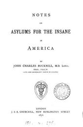 Notes on Asylums for the Insane in America