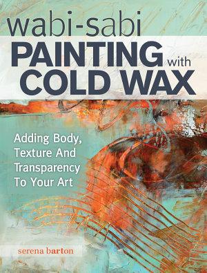 Wabi Sabi Painting with Cold Wax PDF