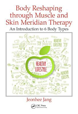 Body Reshaping through Muscle and Skin Meridian Therapy