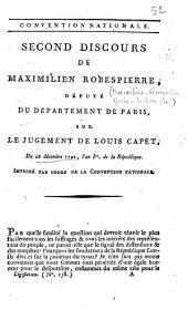 Second discours de Maximilien Robespierre, député du département de Paris, sur le jugement de Louis Capet