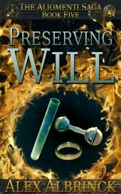 Preserving Will: The Aliomenti Saga - Book 5