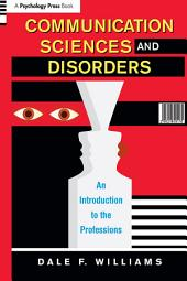 Communication Sciences and Disorders: An Introduction to the Professions