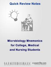 Microbiology Mnemonics for College, Medical and Nursing Students: Quick Review Study Notes