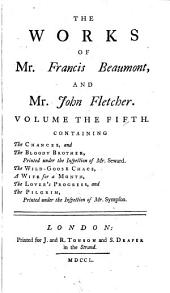 The Works of Francis Beaumont and John Fletcher: Volume 1