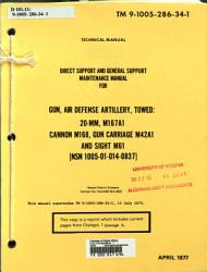 Direct Support and General Support Maintenance Manual for Gun  Air Defense Artillery  Towed  20 mm  M167A1  Cannon M168  Gun Carriage M42A1  Sight M61  NSN 1005 01 014 0837   PDF