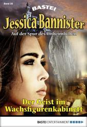 Jessica Bannister - Folge 035: Der Geist im Wachsfigurenkabinett