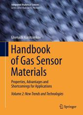 Handbook of Gas Sensor Materials: Properties, Advantages and Shortcomings for Applications Volume 2: New Trends and Technologies