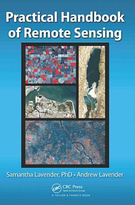 Practical Handbook of Remote Sensing