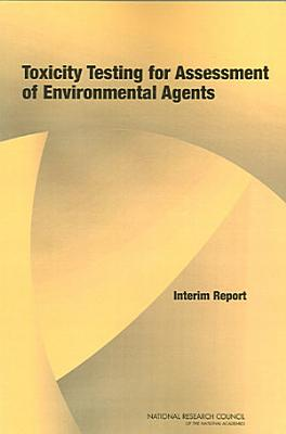 Toxicity Testing for Assessment of Environmental Agents PDF