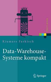 Data-Warehouse-Systeme kompakt: Aufbau, Architektur, Grundfunktionen