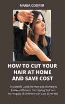 How to Cut Your Hair at Home and Save Cost