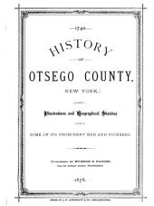 History of Otsego County, New York: With Illustrations and Biographical Sketches of Some of Its Prominent Men and Pioneers