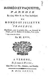 Roméo et Paquette,: parodie en cinq actes & en vers burlesques de Roméo et Juliette tragédie. ; Représentée, pour la première fois, au Carnaval de Venise, par les Enfants de la Folie, en 1772