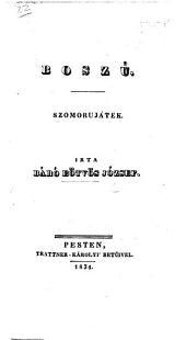 Boszu Szomorujáték [in five acts and in verse].