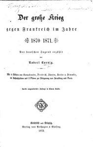 Der grosse Krieg gegen Frankreich im Jahre 1870  Der deutschen Jugend erz  hlt  1870 1871   etc      Mit     Bildern PDF