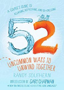 52 Uncommon Ways to Unwind Together Book