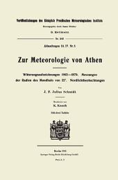 Zur Meteorologie von Athen: Witterungsaufzeichnungen 1863-1879; Messungen d. Radien d. Mondhalo von 22°; Nordlichtbeobachtungen