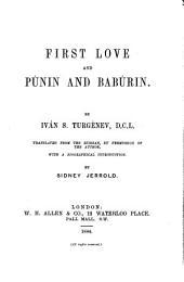 First Love ; And, Púnin and Babúrin