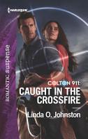 Colton 911  Caught in the Crossfire PDF