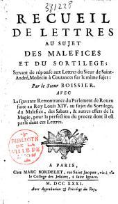 Recueil de lettres au sujet des maléfices et du sortilège, servant de réponse au sieur de Saint-André... avec la remontrance du parlement de Rouen au sujet du sortilège...