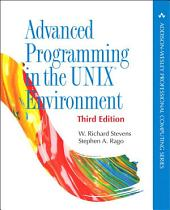 Advanced Programming in the UNIX Environment: Edition 3