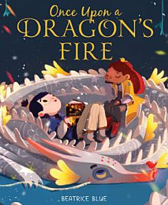 Once Upon a Dragon s Fire PDF