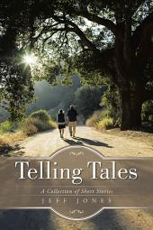 Telling Tales: A Collection of Short Stories