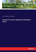 Hungary in Ancient  Mediaeval and Modern Times PDF