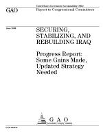 Securing, Stabilizing, and Rebuilding Iraq: Progress Report