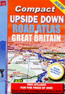 Compact Upside Down Road Atlas of Great Britain PDF
