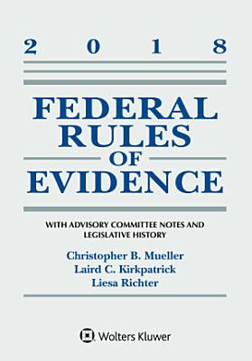 Federal Rules of Evidence  With Advisory Committee Notes and Legislative History PDF