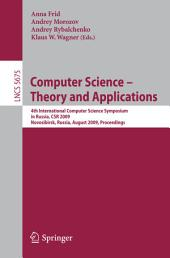 Computer Science - Theory and Applications: Fourth International Computer Science Symposium in Russia, CSR 2009, Novosibirsk, Russia, August 18-23, 2009, Proceedings