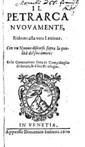 Il Petrarca: nuov. ridotto alla vera Lettione