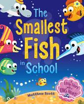The Smallest Fish in School: Picture Flats