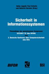 Sicherheit in Informationssystemen: Proceedings des gemeinsamen Kongresses SECUNET'91 — Sicherheit in netzgestützten Informationssystemen (des BIFOA) und 2. Deutsche Konferenz über Computersicherheit (des BSI)
