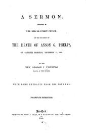 A Sermon Preached in the Mercer-street Church: On the Occasion of the Death of Anson G. Phelps, on Sabbath Morning, December 11, 1853... with Some Extracts from His Journal