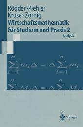 Wirtschaftsmathematik für Studium und Praxis 2: Analysis I