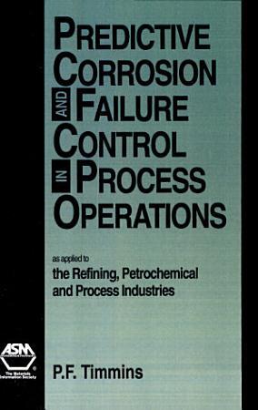 Predictive Corrosion and Failure Control in Process Operations PDF