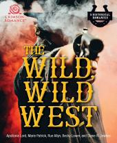 The Wild, Wild West: 5 Historical Romances