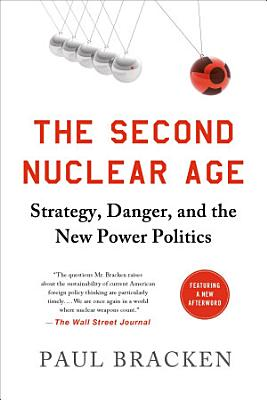 The Second Nuclear Age PDF